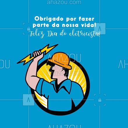 Que esse dia seja tão especial como você! Obrigado! #AhazouServiços #serviços  #eletricista  #eletricidade  #eletrica  #serviçosparacasa #diadoeletricista