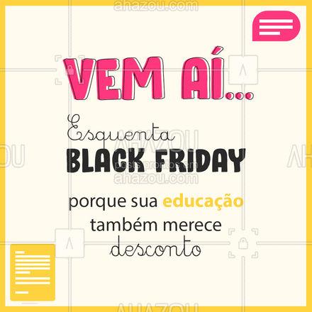 Acabaram as desculpas para você começar o que tanto quer, fique de olho no nosso esquenta black friday! ? #EsquentaBlackFriday #BlackFriday #AhazouEdu #Educação #aulas