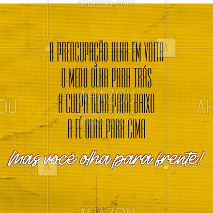 É para frente que se olha, é para frente que se anda! #ahazou #frasesmotivacionais  #motivacionais  #quote  #motivacional