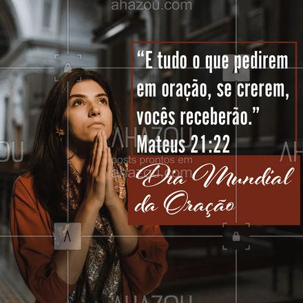 Que suas orações sejam feitas com muita fé, pois o senhor sabe mesmo antes de você, o que você precisa ?. #fe #oraçao #Deus #gratidao #ahazou #AhazouFé #religiao #diamundialdaoraçao #igreja #biblia #agradecer #orar #louvar #louvor