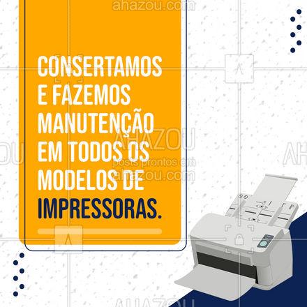 Não importa o modelo, nós fazemos a manutenção e o conserto da sua impressora. Entre em contato para saber mais. #conserto #impressora #convite #AhazouTec #assistenciatecnica #assistencia