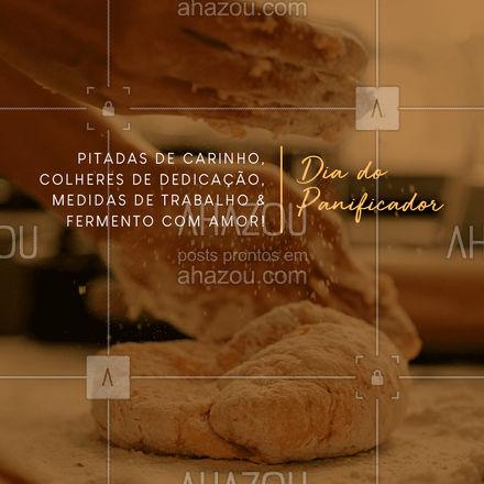 Feliz Dia do Panificador! Obrigado por se dedicar todos os dias para entregar o pão quentinho na mesa dos brasileiros! #ahazoutaste  #padaria #pãoquentinho #padariaartesanal #panificadora #frases #bakery #motivacional #panificador #diadopanificador