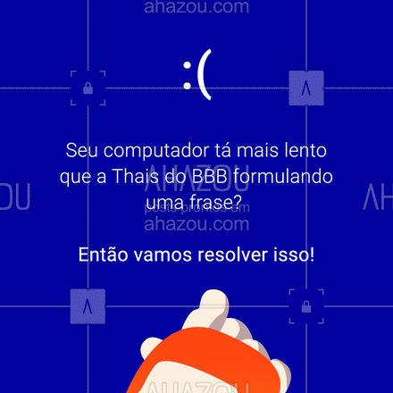 Se continuar assim ele vai parar hein?! ?  #AhazouTec   #consertodeeletronicos #assistenciatecnica #conserto #formatacao #computador #bbb21 #thaisbbb