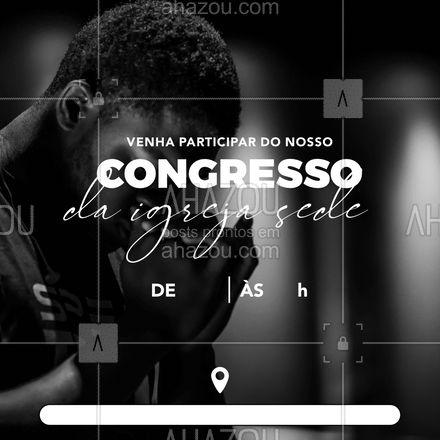 Vocês estão convidados para participar do nosso congresso da igreja sede que acontecerá no dia (colocar o dia aqui) às (colocar aqui o horário que acontecerá). O congresso será (colocar aqui o local). Vocês não podem perder. #congressoigrejasede #congresso #AhazouFé #editável #convite