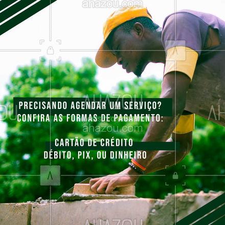 Aqui a gente descomplica! Agende um serviço e escolha a forma de pagamento mais adequada para você. #pedreiro #obra #reforma #AhazouServiços #conserto
