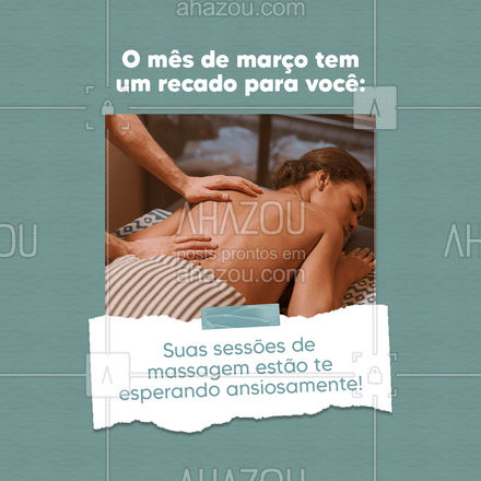 Seja bem-vindo, março!? #BemVindoMarço #Março #Massoterapia #SaúdeeBemEstar #QualidadedeVida #AhazouSaude