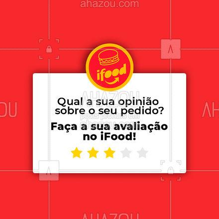 Fala pra gente o que você achou do seu pedido! ?  #avaliação #ifood #food #comida #delivery #ahazoutaste #gastronomia