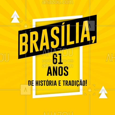 São 61 anos de muita história, evolução e tradição. Parabéns Brasília, por esse dia tão especial e simbólico! #ahazou  #frasesmotivacionais #motivacionais #quote #motivacional