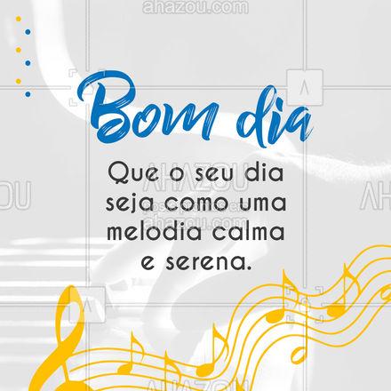 Que você tenha um dia maravilhoso! #professordemusica #música #aulademusica #AhazouEdu #frasesmotivacionais #motivacional #freses #bomdia