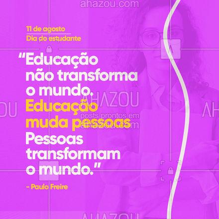 Hoje é o dia das pessoas que estão se formando para transformar o mundo de amanhã. Parabéns à todos os estudantes! ? #paulofreire #diadoestudante #estudante #AhazouEdu  #educação #aulaparticular