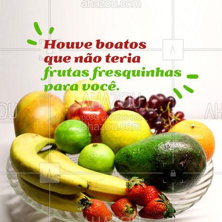 Ainda bem que aqui nós te garantimos frutas fresquinhas especialmente para você! Venha já buscar todas as frutas para o seu dia a dia. ?????? #Frutas #HouveBoatos #Meme #ahazoutaste #Boatos #HortiFruti