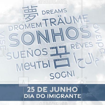 Feliz Dia do imigrante para todos aqueles que trazem sonhos na bagagem e muita esperança no coração! #idiomas #linguas #aulas #AhazouEdu #motivacional #diadoimigrante #AhazouEdu