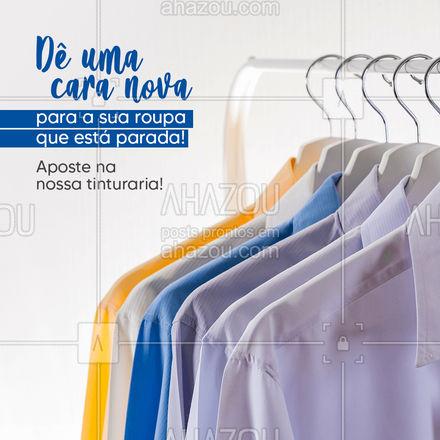 Faz tempo que não usa algumas roupas por terem desbotado a cor? Temos a solução para o seu problema, nosso serviço de tinturaria é a salvação das suas peças ? #AhazouServiços #tinturaria #roupas #renovação #lavanderia #serviços #convite