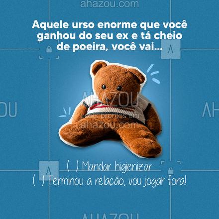 E aquele urso que você ganhou no comecinho do namoro, hein!? ? #AhazouServiços #higienização #pelúcia #ursodepelúcia #limpeza #ácaro