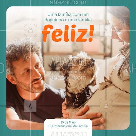 Nós somos gratos por ter a oportunidade de cuidar tão bem da sua família. Feliz Dia Internacional da Família! ?#Diainternacionaldafamilia #AhazouPet #pets #familia #datacomemorativa