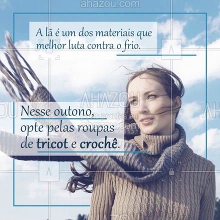 A lã é uma excelente condutora de calor, ou seja, ela impede que o frio entre e o calor do corpo saia. Por isso as peças de lã em tricot ou crochê são as melhores opções para os ventos frios de outono. #peçasmanuais #tricot #crochê #AhazouFashion #convite #costura #lã