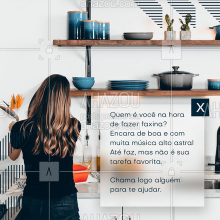 Me conta, quem é você na hora da faxina, quero saber! #conserto #servico #servicosparacasa #AhazouServiços #enquetes #residencia #manutenção #reparos