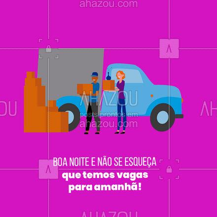 Só agendar, estamos ansiosos para te atender! #AhazouServiços #móveis #mudança #frete #boanoite