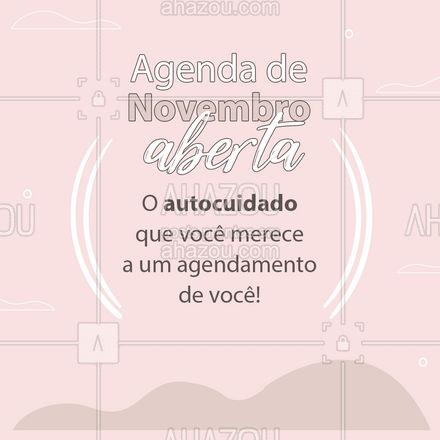 Aproveite que estamos com a agenda aberta e agende seus procedimentos! ? #AgendaAberta #AgendadeNovembro #AhazouBeauty #beleza #Estetica
