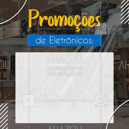 Estamos com grandes promoções nos eletrônicos, venham conferir e não percam. É por tempo limitado. #eletrônicos #AhazouTec  #promoções #eletrodomésticos #editável #comunicado