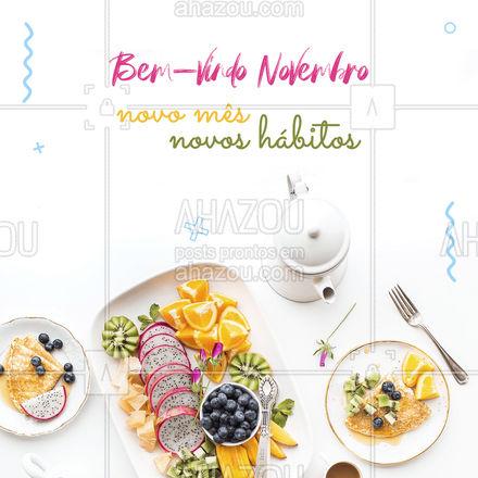 Novembro chega com uma nova chance de mudar seus hábitos alimentares e cuidar da sua saúde! Vamos comigo? ? #novomes #novoshabitos #ahazousaude #nutricao #alimentacaosaudavel