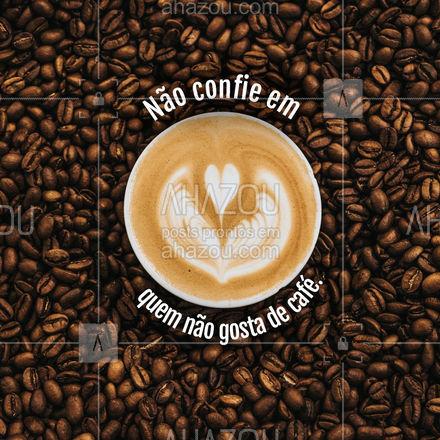 Quem não gosta de café nem é gente, não é? #ahazoutaste  #café #coffee #coffeelife