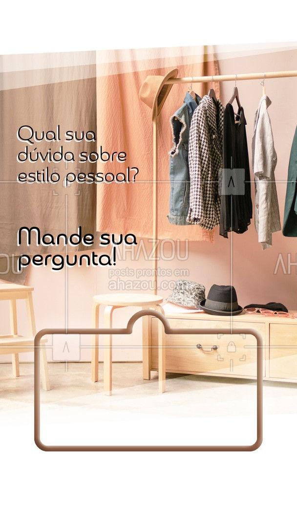 Me conta a sua maior duvida sobre estilo pessoal! #fashion #style #moda #outfit #AhazouFashion #caixinhadepergunta #tiresuasduvidas