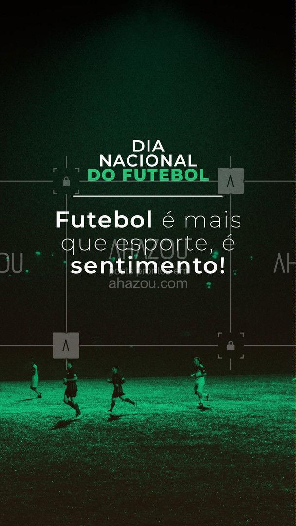 Futebol não se explica, se sente! Feliz Dia Nacional do Futebol! #ahazou #sentimento #fut #jogador #frasesmotivacionais #motivacionais #quote #motivacional #frases #dianacionaldofutebol #futebol