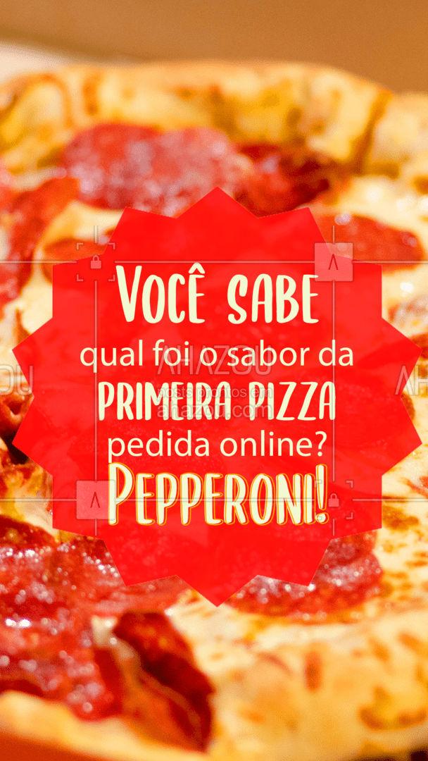 É isso mesmo, segundo os registros, a primeira pizza pedida online foi uma de pepperoni! ? #Pizzaria #CuriosidadesPizza #ahazoutaste  #pizzalife #pizzalovers