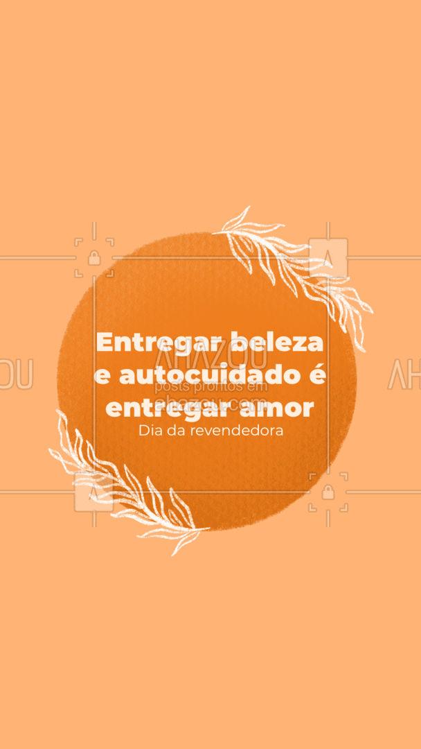 Hoje é dia de homenagear as incríveis revendedoras!  #AhazouRevenda  #consultora  #encomenda  #revenda  #catalogo