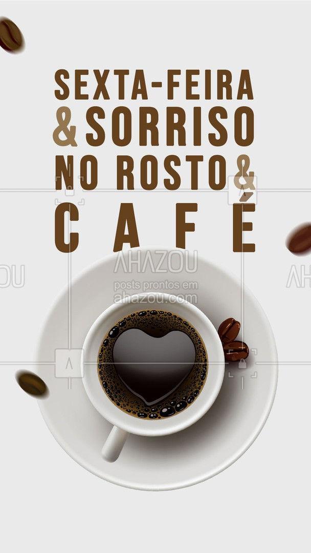 Sexta-feira é para ser comemorada com um sorriso no rosto e café! Boa sexta a todos! ?☕#ahazoutaste #coffee #café #coffeelife