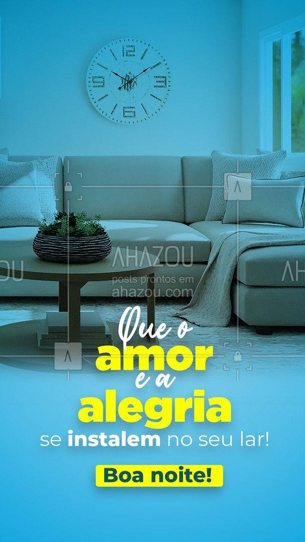 Que seu lar seja morada para o amor e felicidade! Tenham todos uma excelente noite! #organizaçao #limpeza #reforma #reparos #AhazouServiços #serviços #postdefrase #frases #boanoite #frasesdeboanoite