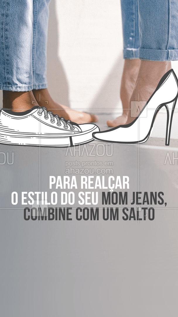 Além de te deixar com uma postura poderosa, vai realçar o estilo da sua calça Mom Jeans, criando um look fashion.  #AhazouFashion #momjeans #calçajeans  #lookdodia #salto