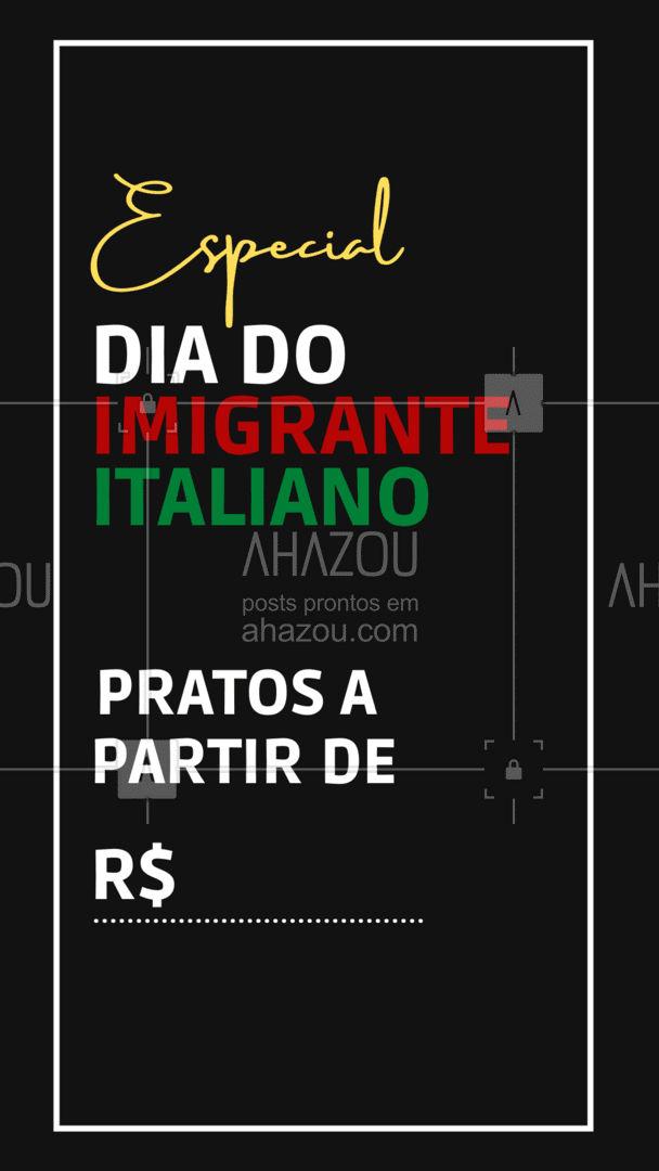 Vamos celebrar o Dia do Imigrante Italiano juntos? ?❤️️ . ?(nome do estabelecimento)? ?(inserir contato) ?(inserir endereço) ⏰(inserir horário de funcionamento)  #DiadoImigranteItaliano #Promoção #AhazouTaste #EditaveisAhz #ComidaItaliana