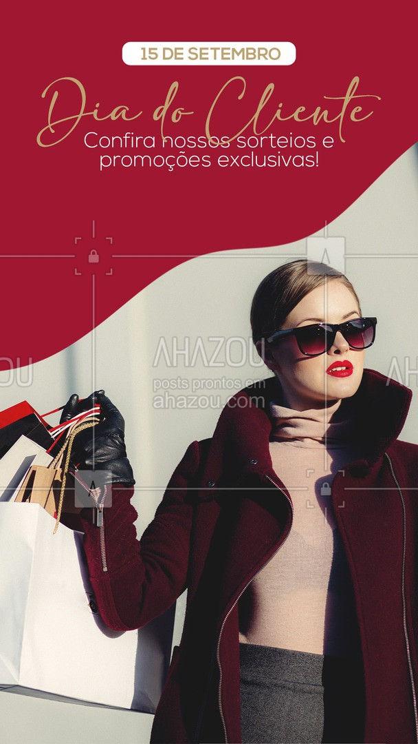 O dia do cliente é seu mas o enorme prazer em lhe atender, é nosso! Para este dia tão especial e importante, preparamos sorteios e promoções exclusivas para as nossas maiores inspirações, vocês! ??  #AhazouFashion  #fashion #lookdodia #OOTD #moda #outfit #diadocliente #promoçãoexclusiva #sorteios