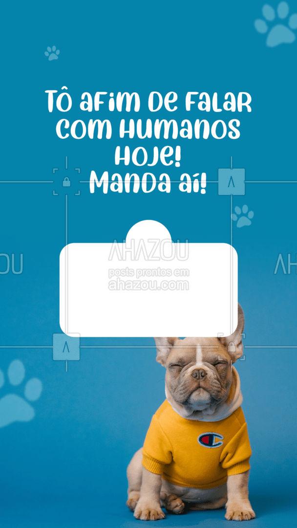 Cansei de só falar com os pets, quero saber o que você tem pra me dizer. Pode mandar, dúvida, sugestão, pergunta... dizer que me ama...?  #pet #caixinhadeperguntas #tiresuasduvidas #ahazoupet #perguntaserespostas #humanos #pets
