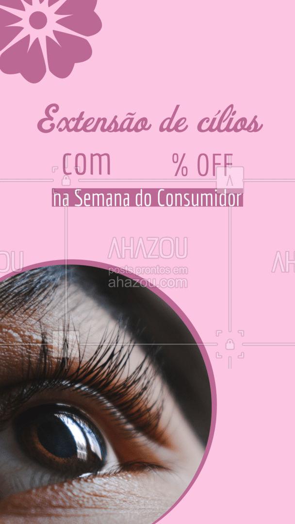 Invista em você na Semana do Consumidor! Entre em contato e agende seu horário: (inserir contato) #cilios #alongamentodecilios #AhazouBeauty #semanadoconsumidor #lashes #beleza #lovelashes