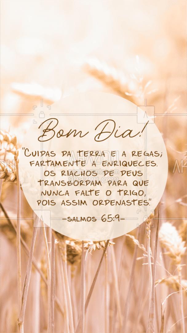 Bom dia! Que nunca falte pão em sua casa e que sua mesa seja sempre farta! #salmo #bomdia #prosperidade #AhazouFé