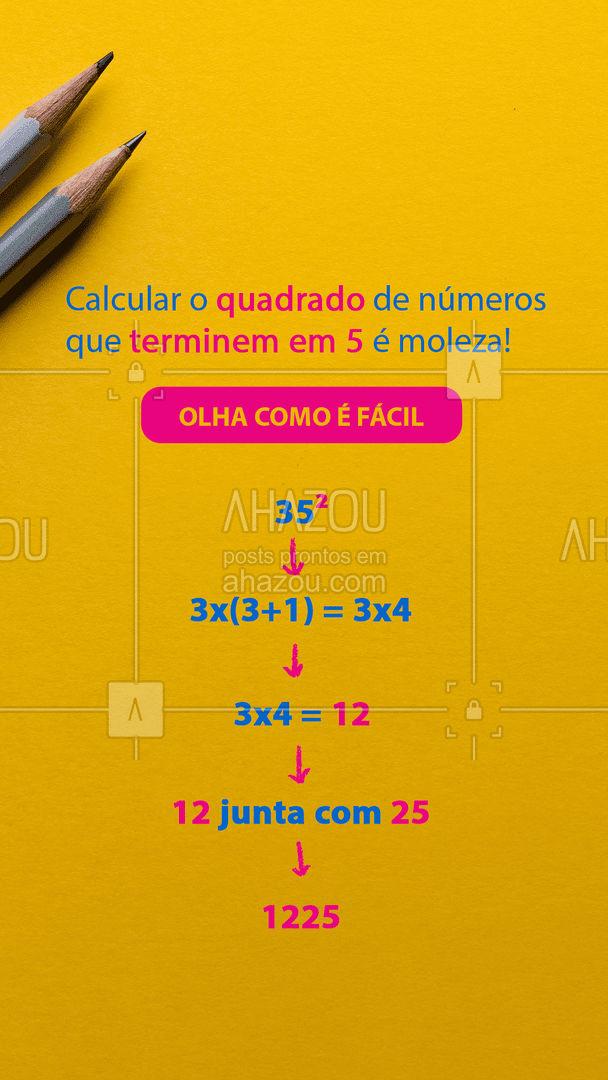 Aprendeu a fazer o quadradinho??  É só pegar o primeiro algarismo (se é 35² , o primeiro algarismo será 3) e multiplique ele + 1, por ele mesmo. Após o resultado, basta juntar com 25 (somente juntar) e você tem a resposta!    #AhazouEdu  #educação #aulaparticular #professorparticular #vestibular #ENEM #cursinho #concursopúblico #dica #matemática #quadrado