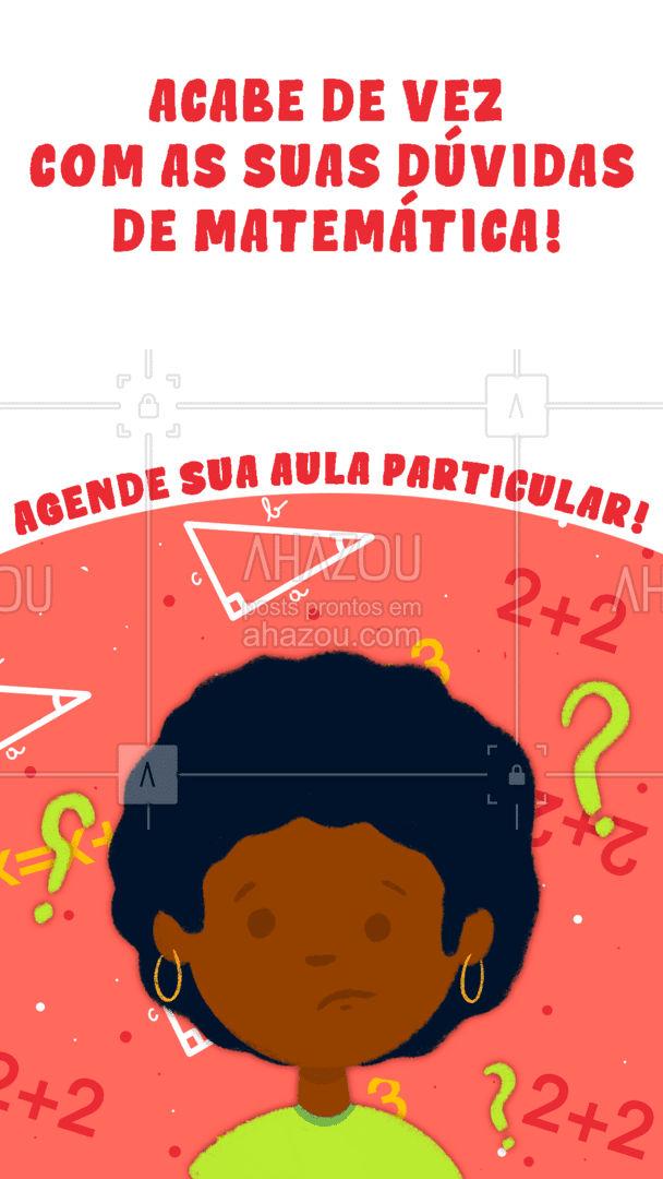 A matemática não precisa ser o terror da sua vida! Agende a sua aula particular e domine os números! #educação #aulaparticular #professorparticular #AhazouEdu #matematica #auladematematica