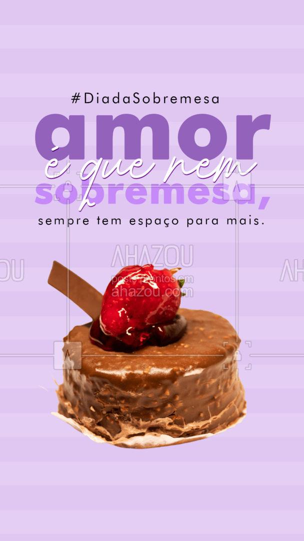Do que você é mais cheio? De doce ou de amor?😍🤤 #ahazoutaste #sobremesa #diadasobremesa #motivacional #frase  #gastronomia  #culinaria  #foodlover  #foodie