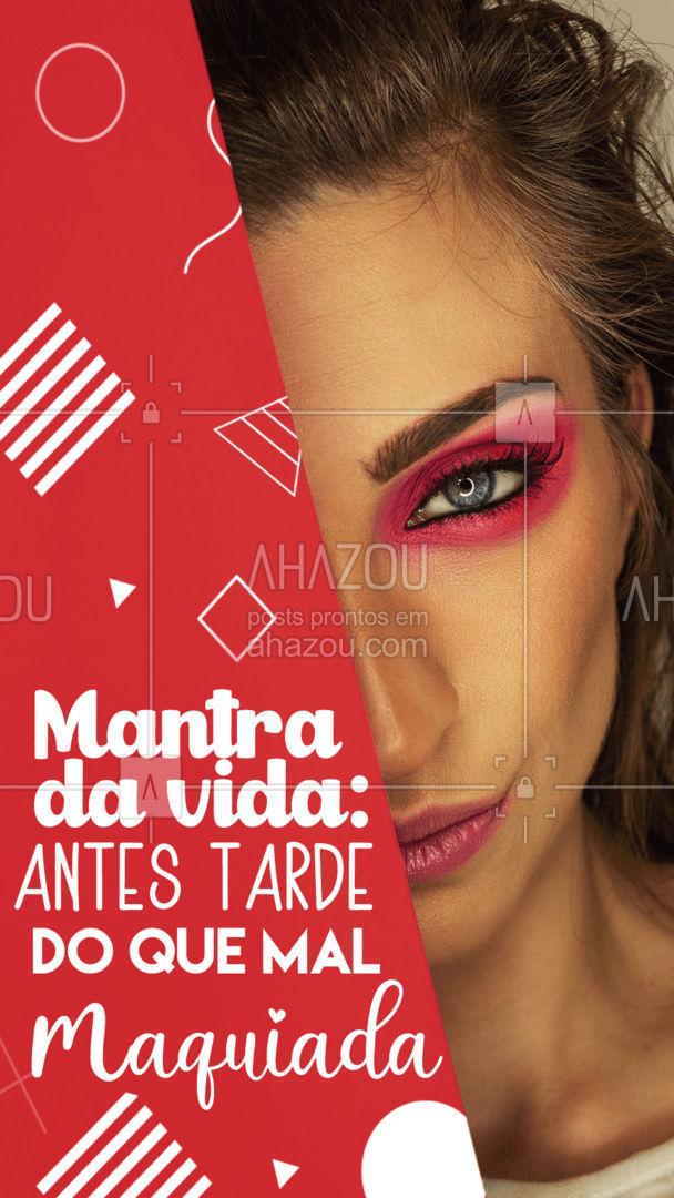 Posso até me atrasar, mas jamais chegarei mal maquiada! 😘 #makeup #frasesdemake #AhazouBeauty  #maquiagem  #maquiadora  #muabrazil