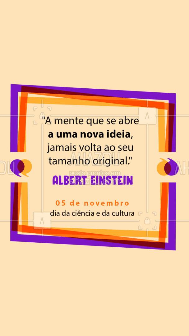 Que possamos abrir nossas mentes cada vez mais e assim nos desconstruirmos, só através da desconstrução de antigas ideias e preconceitos seremos capazes de transformar o mundo! ? #DiadaCienciaeCultura #Ciencia #AhazouEdu #Cultura #Educação
