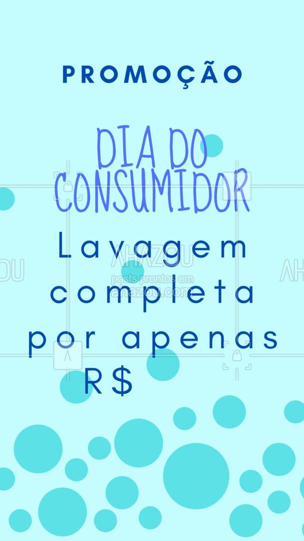 Só no Dia do Consumidor você verá uma lavagem por esse preço, aproveite! #AhazouAuto #promoção #diadoconsumidor #desconto #serviços #lavagem