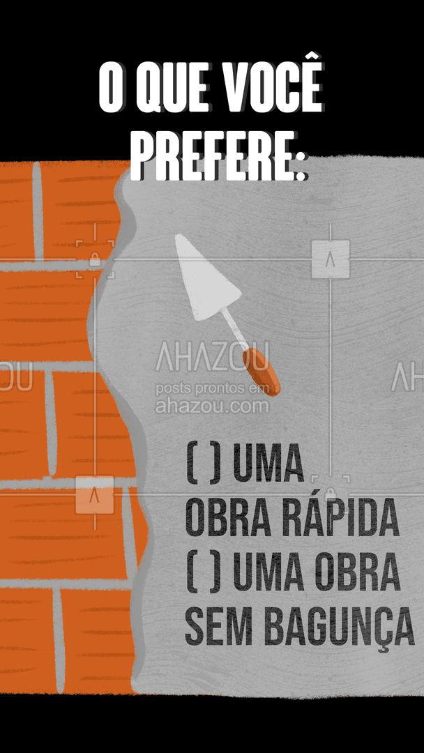 Lembrando que só vale escolher um, hein?! ???  #pedreiro #obra #AhazouServiços #reforma #enquete