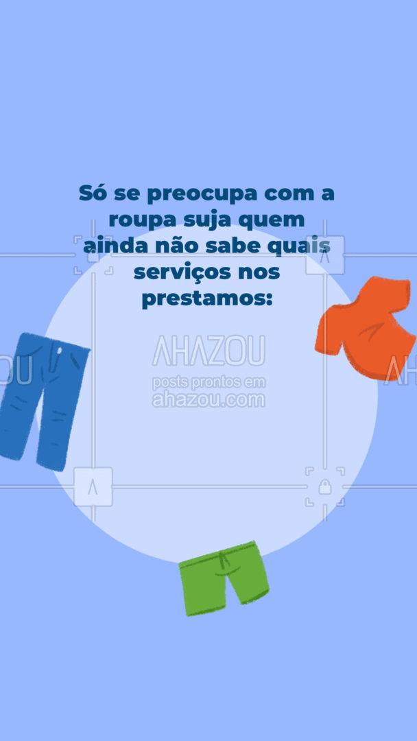 Agora que você já sabe, nunca mais vai precisar se preocupar com roupa suja! ??? #lavanderia #roupas #roupasuja #AhazouServiços #serviços #serviçospracasa