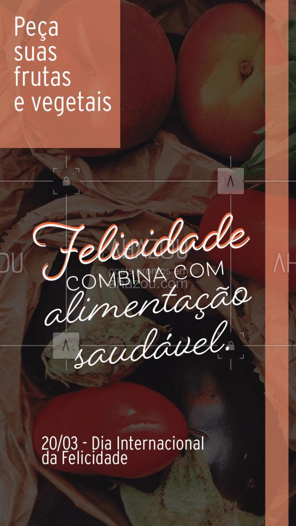 Sua saúde está diretamente ligada à sua felicidade. Já pediu suas frutas e vegetais hoje? Aproveite esse dia especial e entre em contato (inserir contato). #DiaInternacionaldaFelicidade #hortifruti #ahazoutaste #mercearia #saúde #vidasaudavel #alimentacaosaudavel