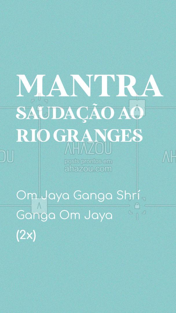Você já conhecia esse mantra? ?♀?  #AhazouSaude #mantra #canto #yoga #meditacao #om  #namaste  #meditation #OmJayaGangaShrí #saudacao #rioganges