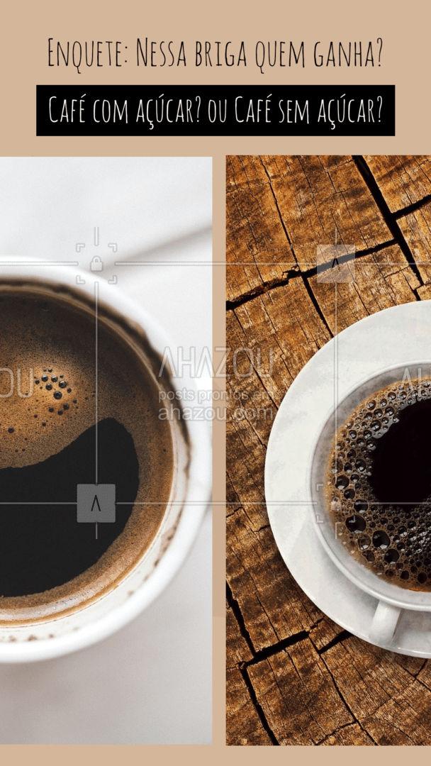Agora eu quero ver, a disputa pode ser acirrada, hein! Comente qual você gosta mais. Do café docinho ou do café amargo?  #ahazoutaste #cafe #enquete #acucar #semacucar  #café #cafeteria