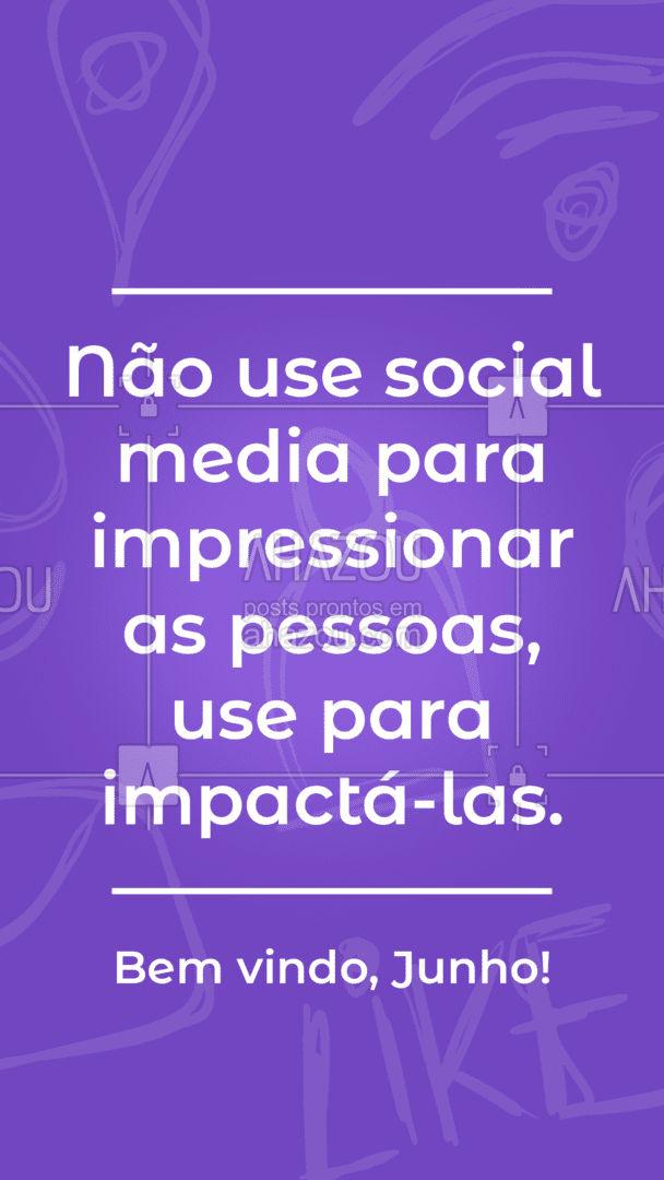 Já começou a impactar os seus clientes? ? #AhazouMktDigital #bemvindo #julho #bemvindojulho #motivacional #frase #mkt #conteudo #socialmedia